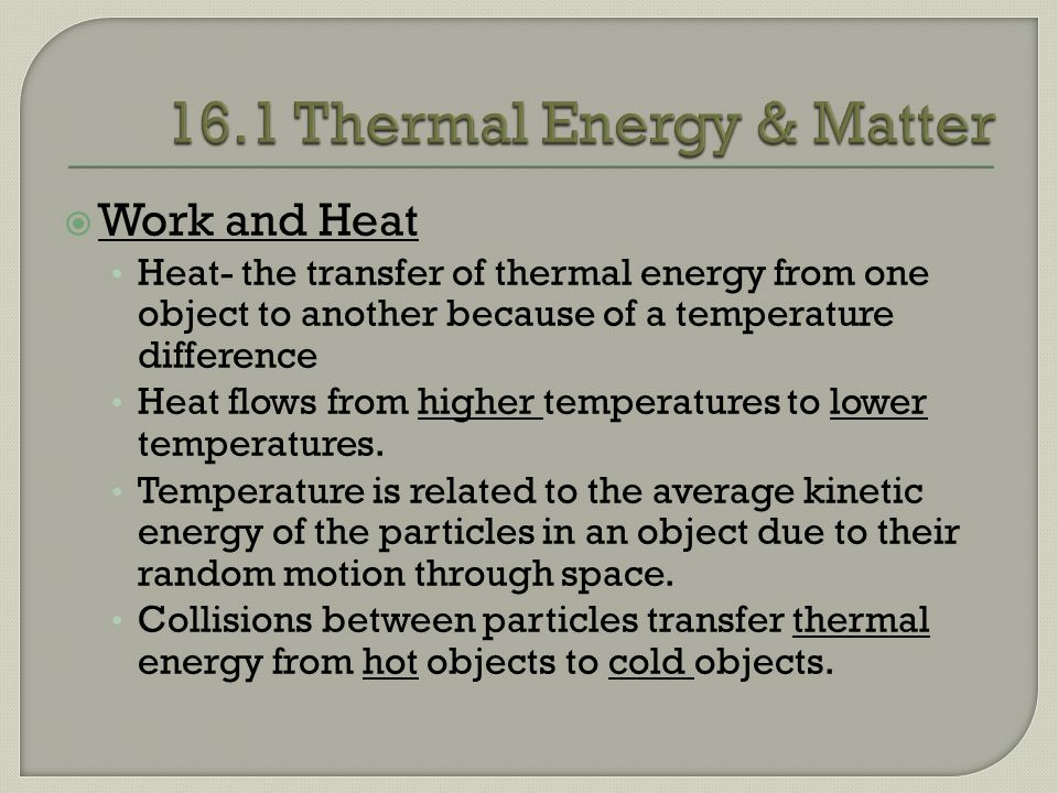 16.1 Thermal Energy & Matter