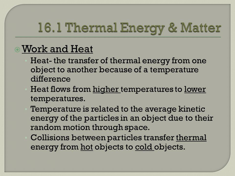 16.1 Thermal Energy & Matter