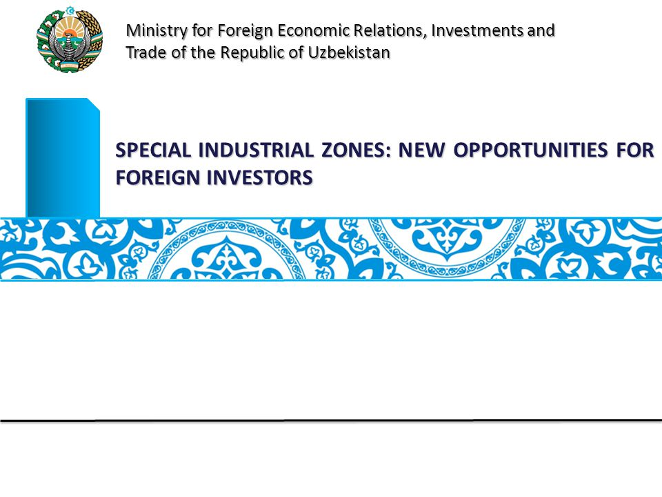 SPECIAL INDUSTRIAL ZONES: NEW OPPORTUNITIES FOR FOREIGN INVESTORS