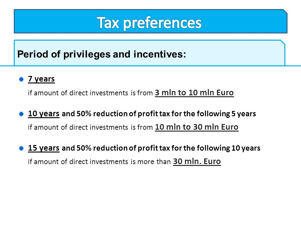 Tax preferences Period of privileges and incentives: 7 years