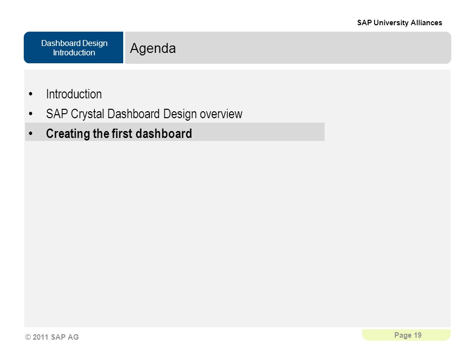 Agenda Introduction SAP Crystal Dashboard Design overview Creating the first dashboard