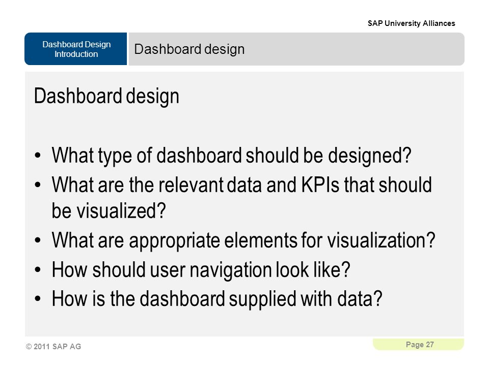 What type of dashboard should be designed