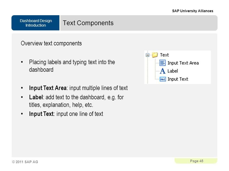 Text Components Overview text components. Placing labels and typing text into the dashboard. Input Text Area: input multiple lines of text.