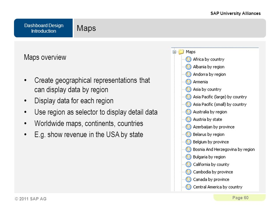 Maps Maps overview. Create geographical representations that can display data by region. Display data for each region.