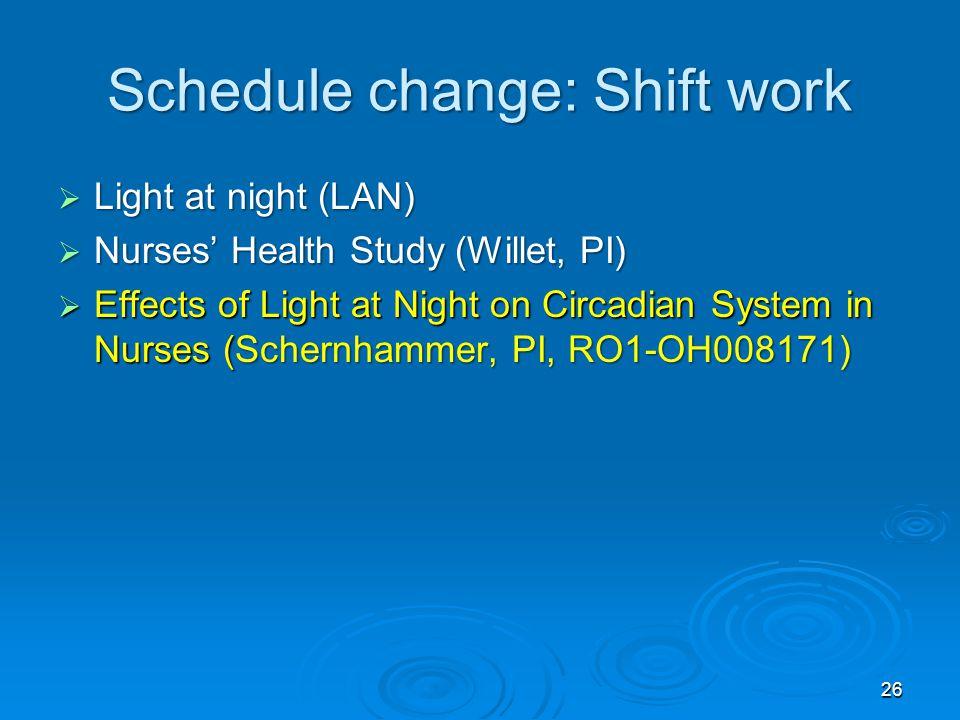 Schedule change: Shift work