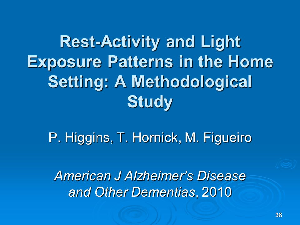 Rest-Activity and Light Exposure Patterns in the Home Setting: A Methodological Study