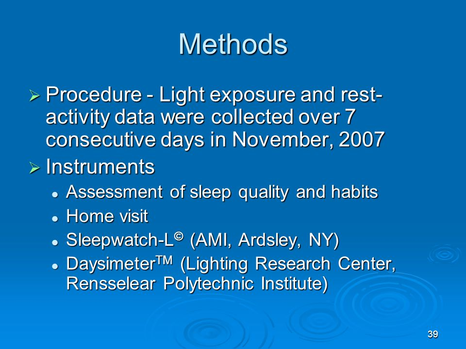 Methods Procedure - Light exposure and rest-activity data were collected over 7 consecutive days in November, 2007.