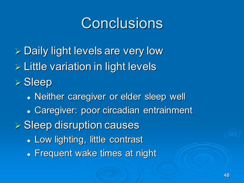 Conclusions Daily light levels are very low