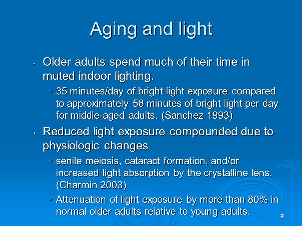 Aging and light Older adults spend much of their time in muted indoor lighting.