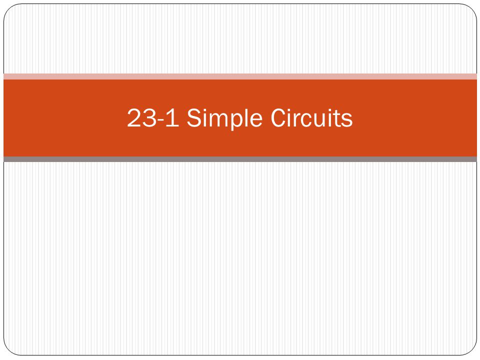 23-1 Simple Circuits