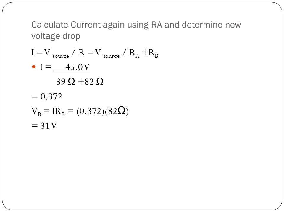 Calculate Current again using RA and determine new voltage drop