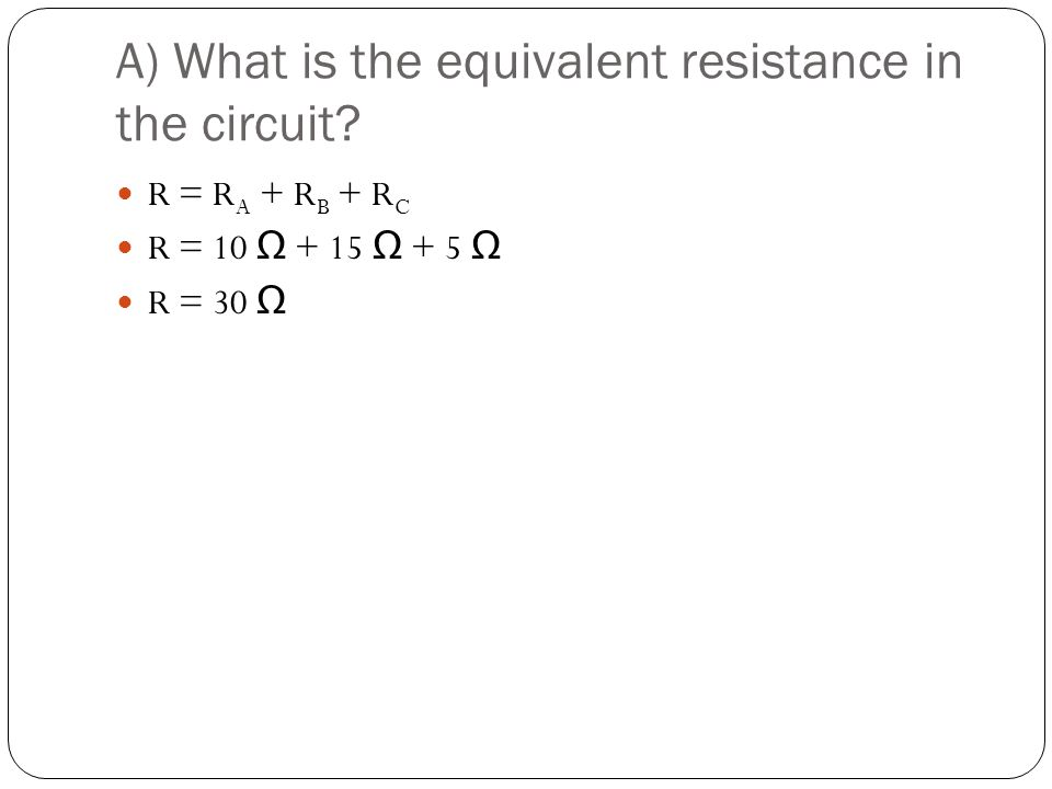 A) What is the equivalent resistance in the circuit