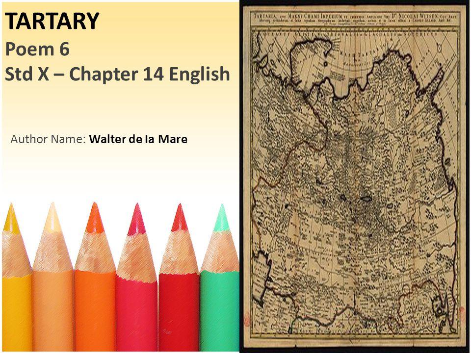 TARTARY Poem 6 Std X – Chapter 14 English