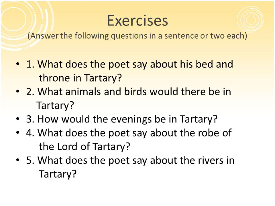 Exercises (Answer the following questions in a sentence or two each)