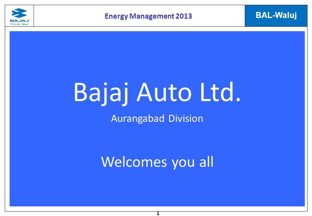Bajaj Auto Ltd. Welcomes you all Aurangabad Division