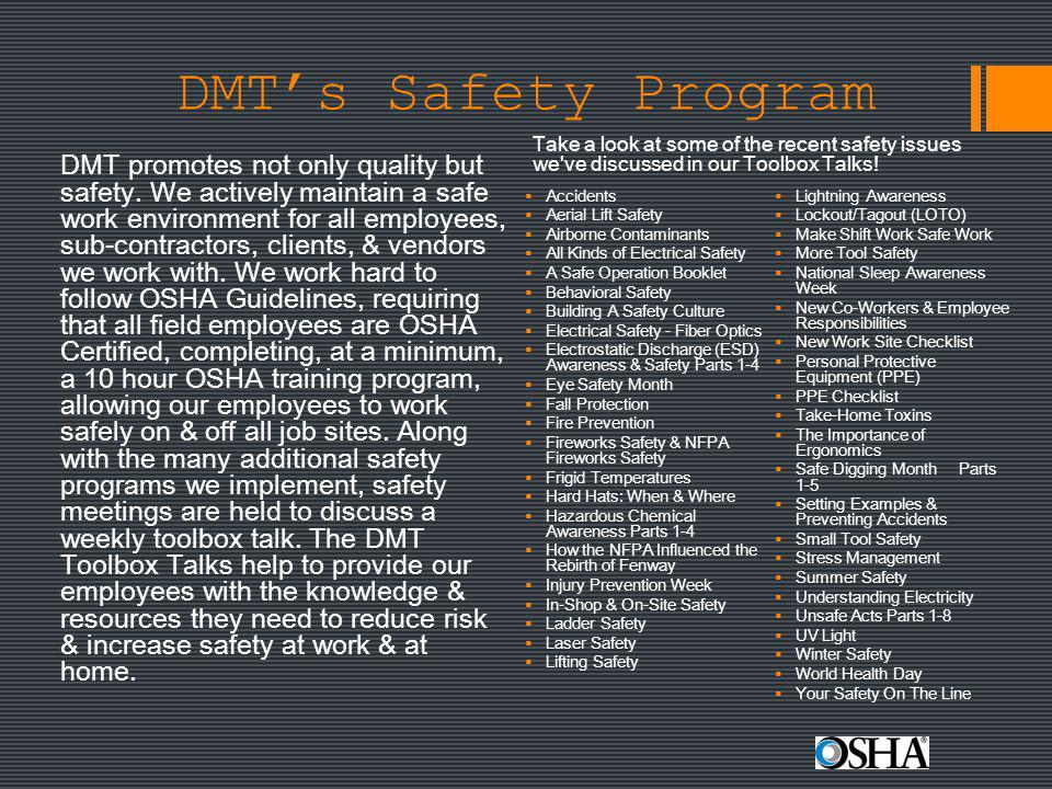 DMT's Safety Program Take a look at some of the recent safety issues we ve discussed in our Toolbox Talks!