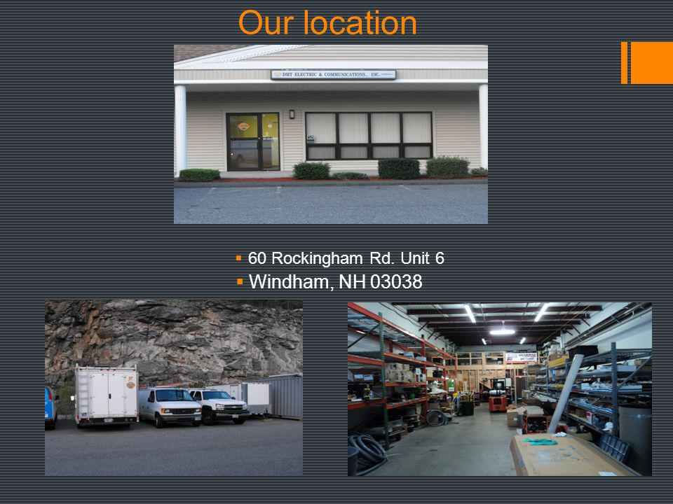 Our location 60 Rockingham Rd. Unit 6 Windham, NH 03038