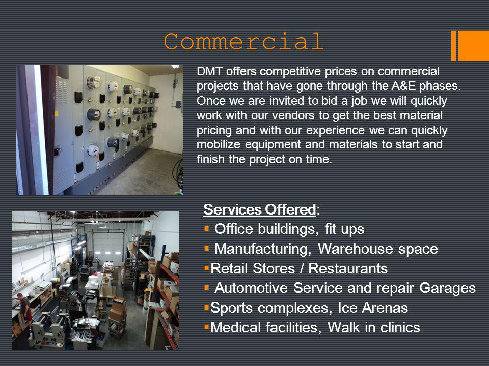 Commercial Services Offered: Office buildings, fit ups