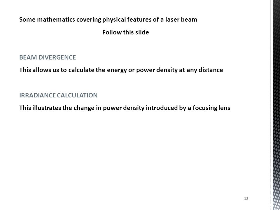 Some mathematics covering physical features of a laser beam