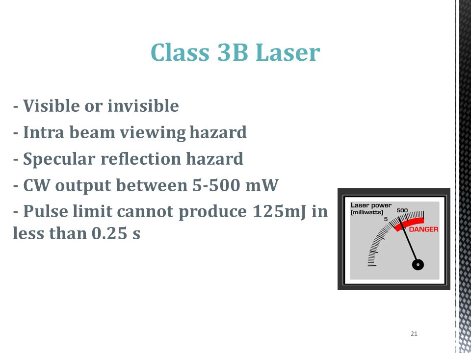 Class 3B Laser - Visible or invisible - Intra beam viewing hazard