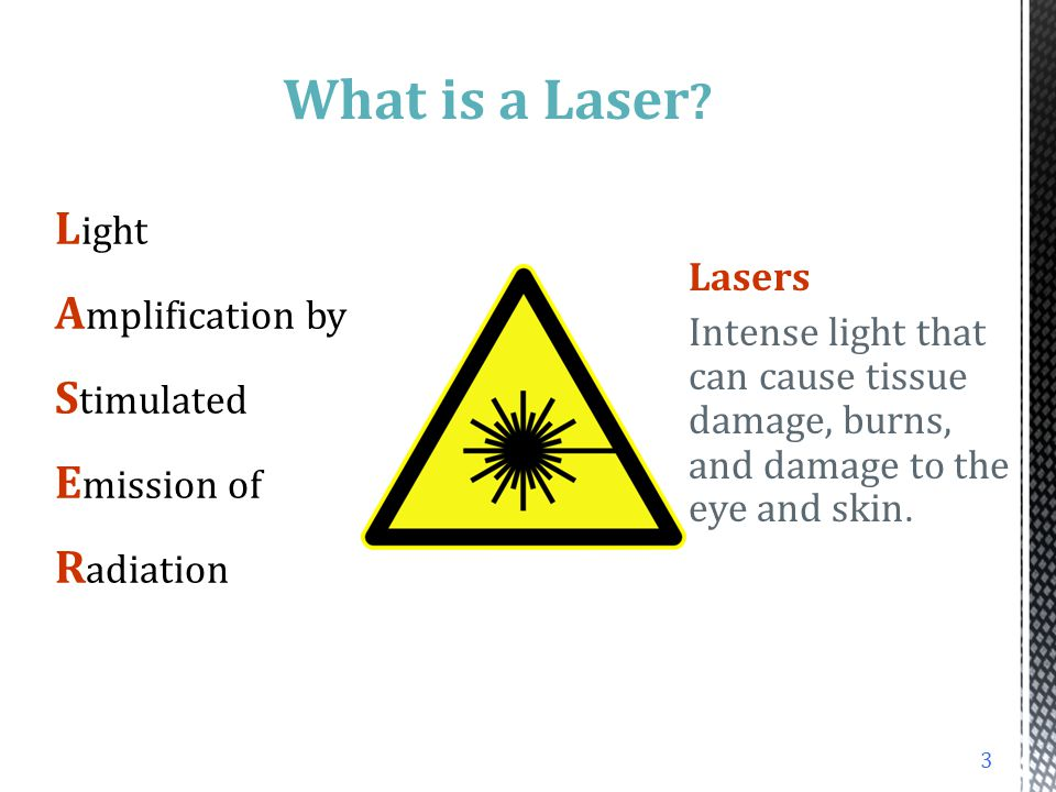 What is a Laser Light Amplification by Stimulated Emission of