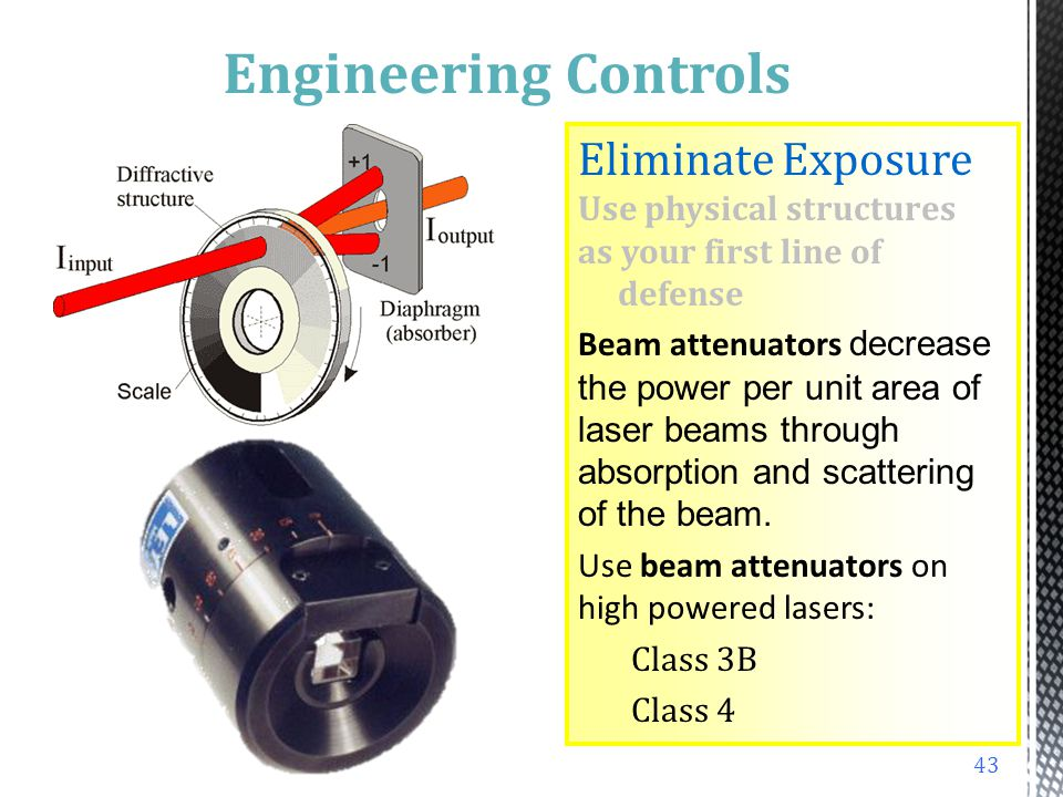 Engineering Controls Eliminate Exposure Use physical structures