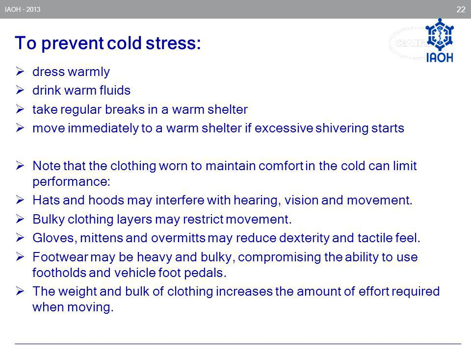 To prevent cold stress: