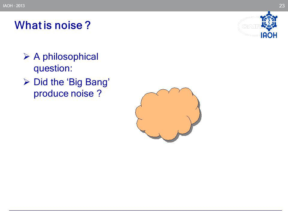What is noise A philosophical question:
