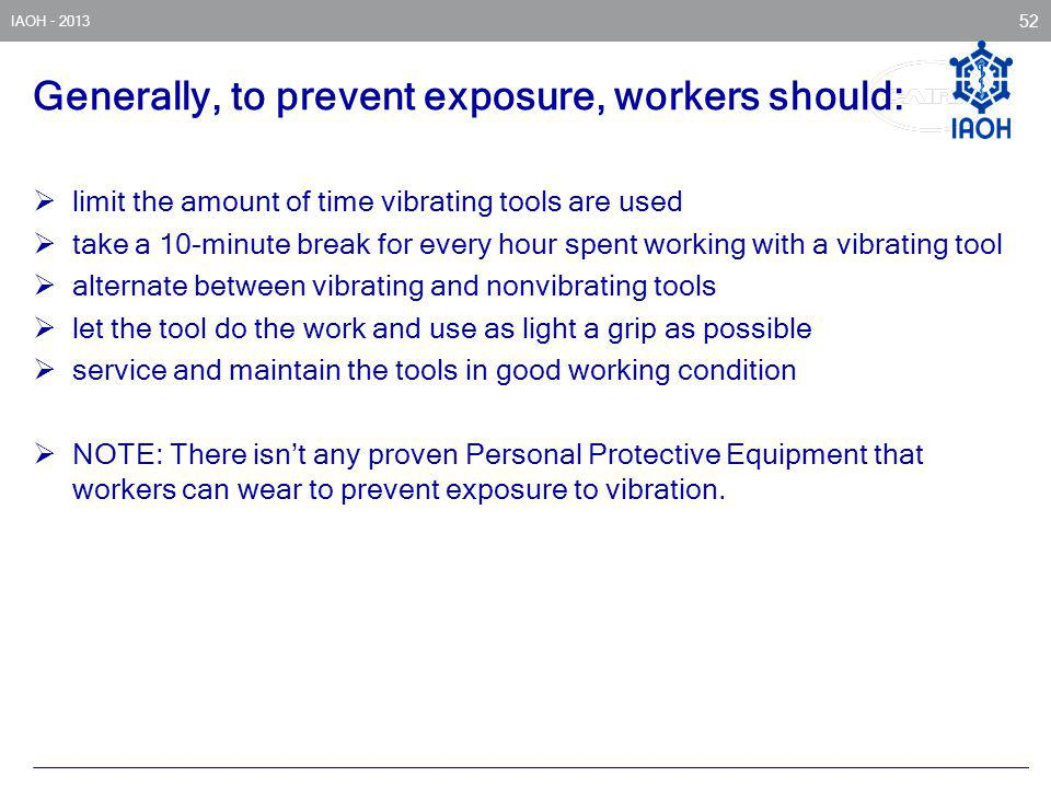 Generally, to prevent exposure, workers should: