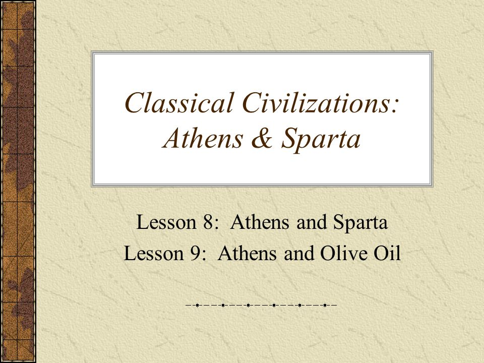 Classical Civilizations: Athens & Sparta