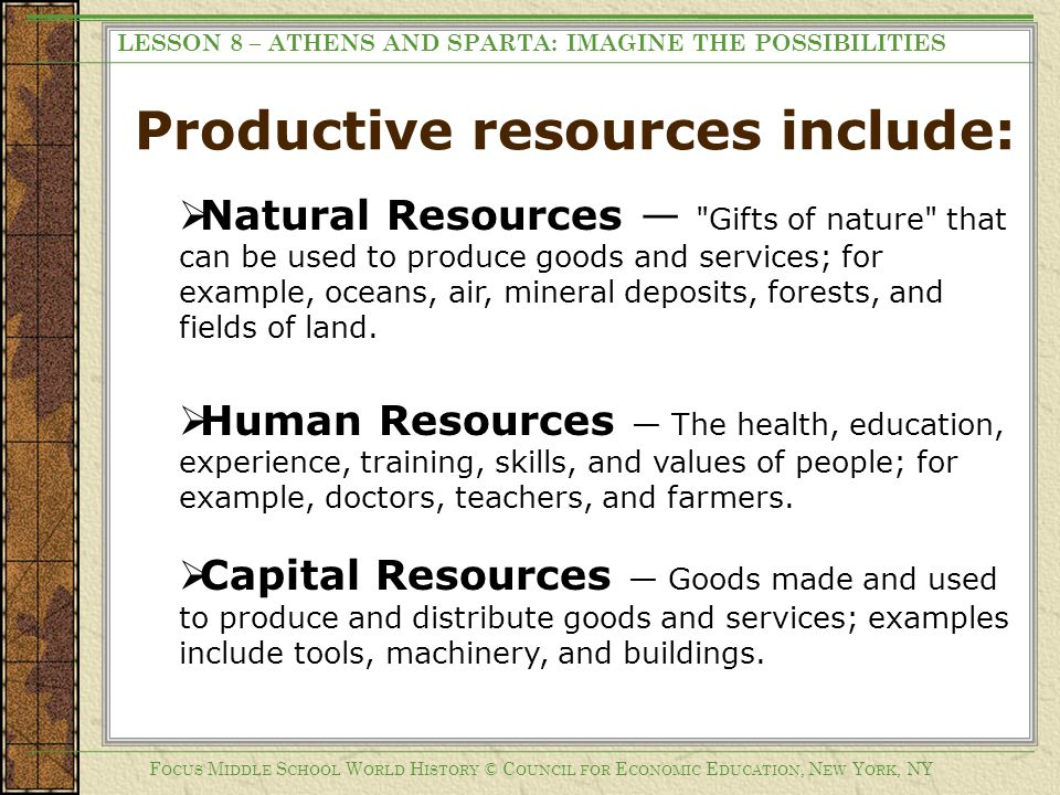 Productive resources include: