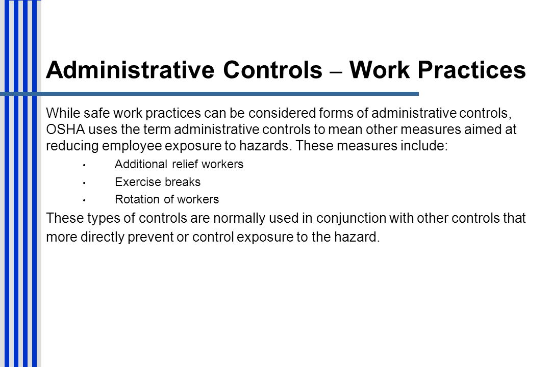 Administrative Controls – Work Practices