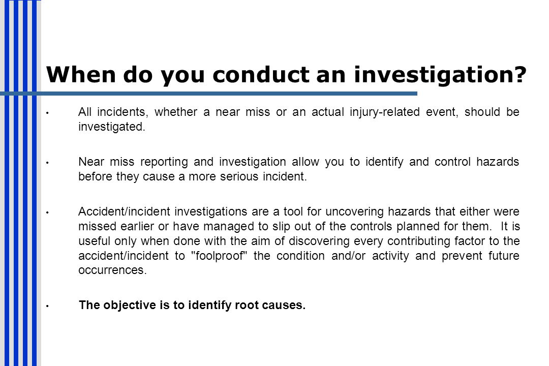 When do you conduct an investigation