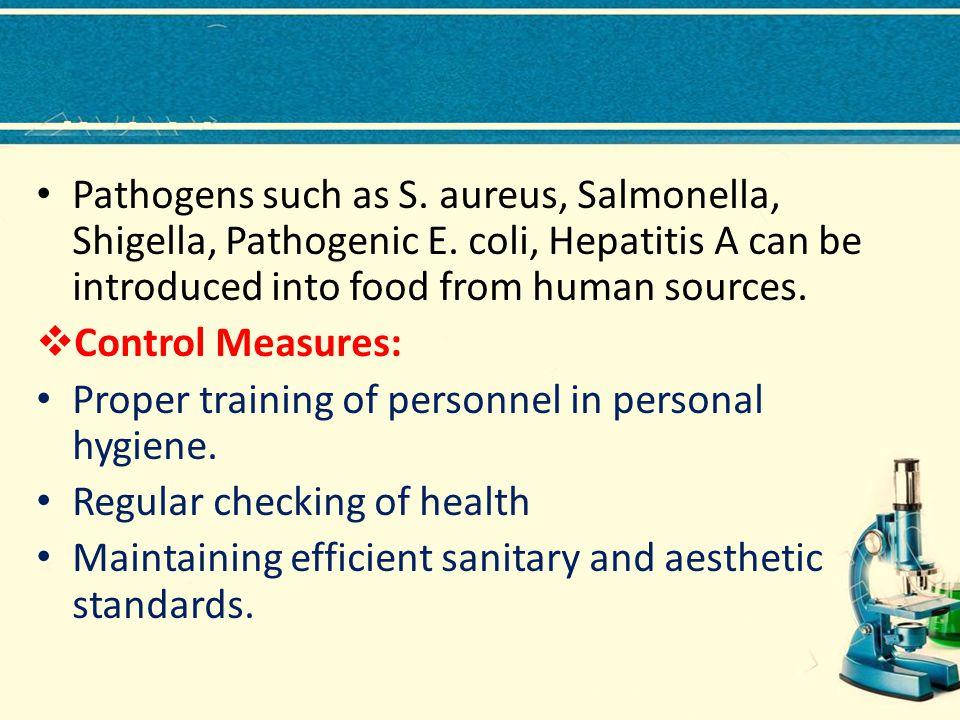 Pathogens such as S. aureus, Salmonella, Shigella, Pathogenic E