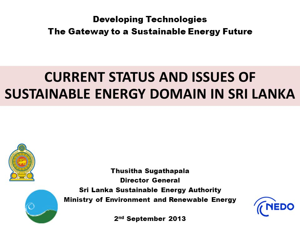 CURRENT STATUS AND ISSUES OF SUSTAINABLE ENERGY DOMAIN IN SRI LANKA