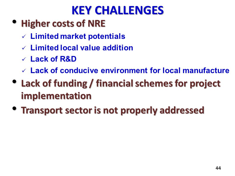 KEY CHALLENGES Higher costs of NRE