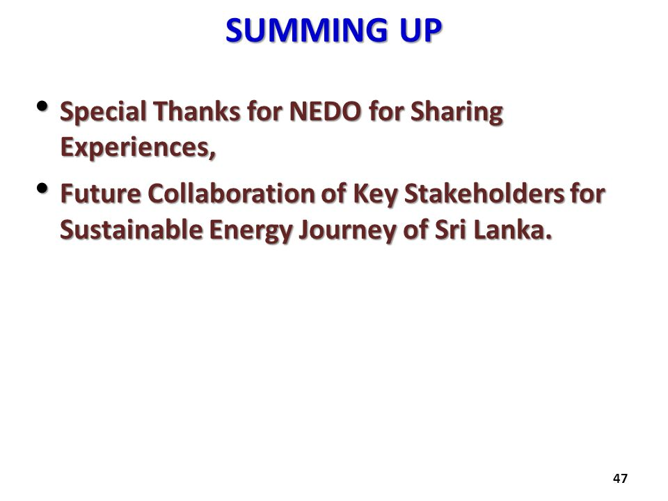 SUMMING UP Special Thanks for NEDO for Sharing Experiences,