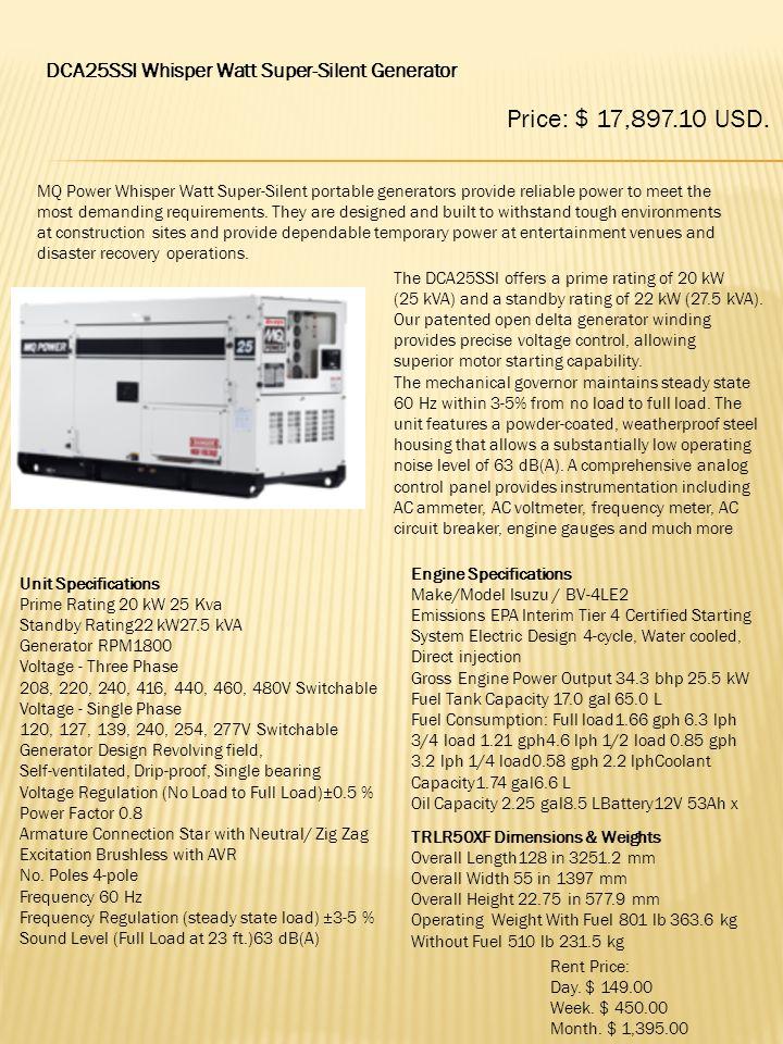 Price: $ 17,897.10 USD. DCA25SSI Whisper Watt Super-Silent Generator