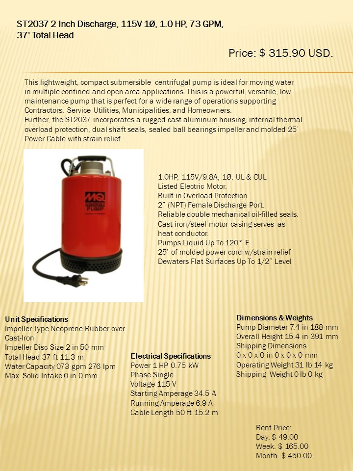 Price: $ 315.90 USD. ST2037 2 Inch Discharge, 115V 1Ø, 1.0 HP, 73 GPM,