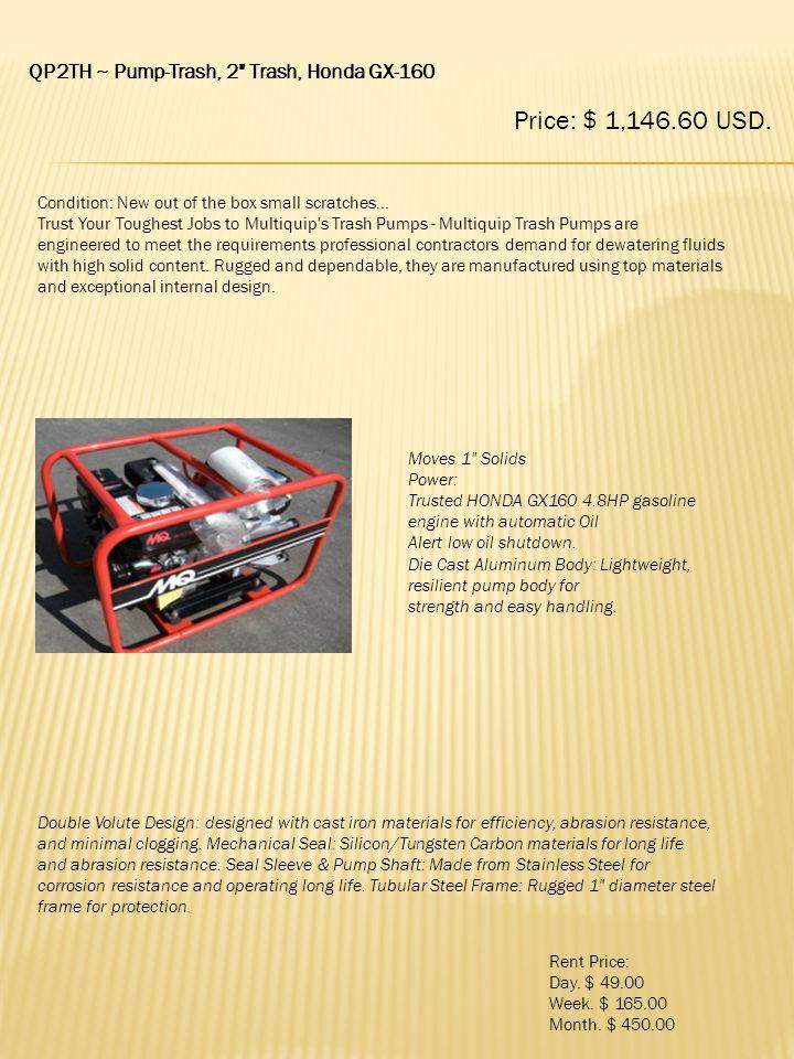 Price: $ 1,146.60 USD. QP2TH ~ Pump-Trash, 2 Trash, Honda GX-160