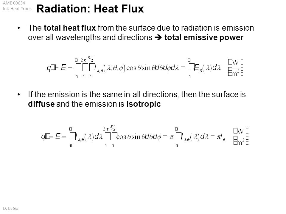 Radiation: Heat Flux The total heat flux from the surface due to radiation is emission over all wavelengths and directions  total emissive power.