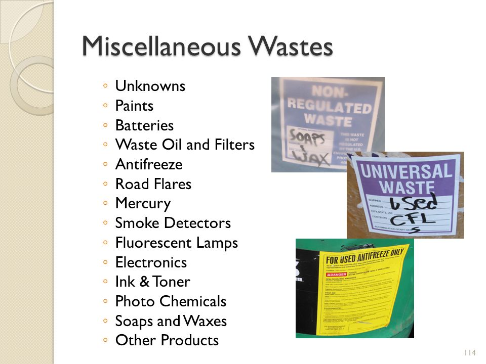 Miscellaneous Wastes Unknowns Paints Batteries Waste Oil and Filters
