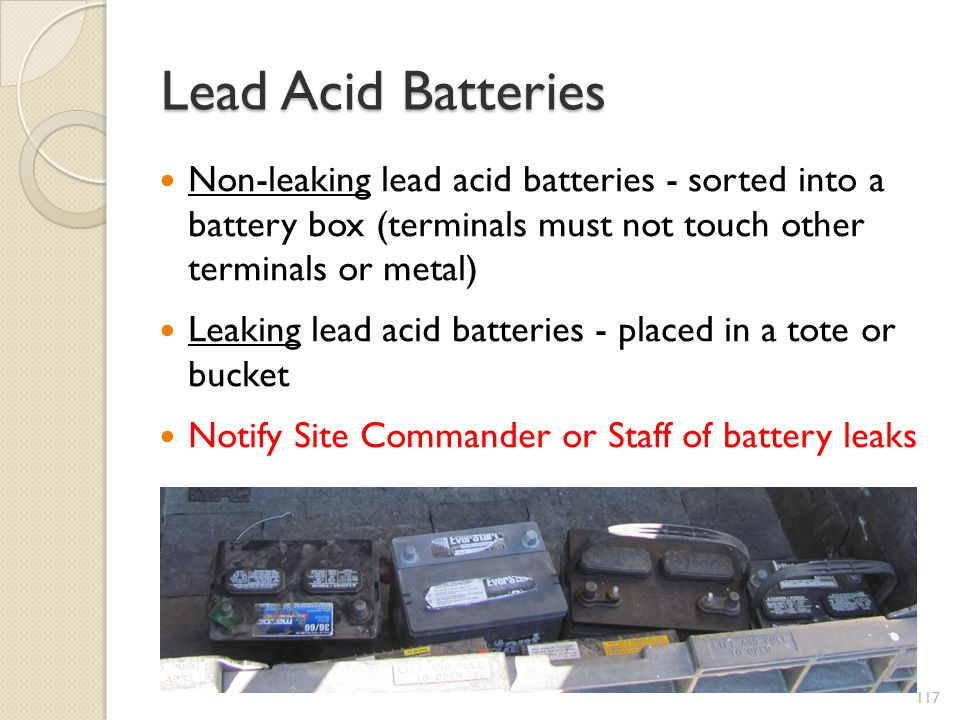 Lead Acid Batteries Non-leaking lead acid batteries - sorted into a battery box (terminals must not touch other terminals or metal)