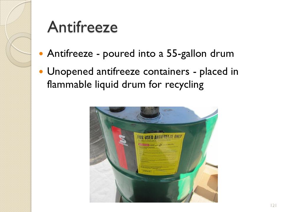 Antifreeze Antifreeze - poured into a 55-gallon drum