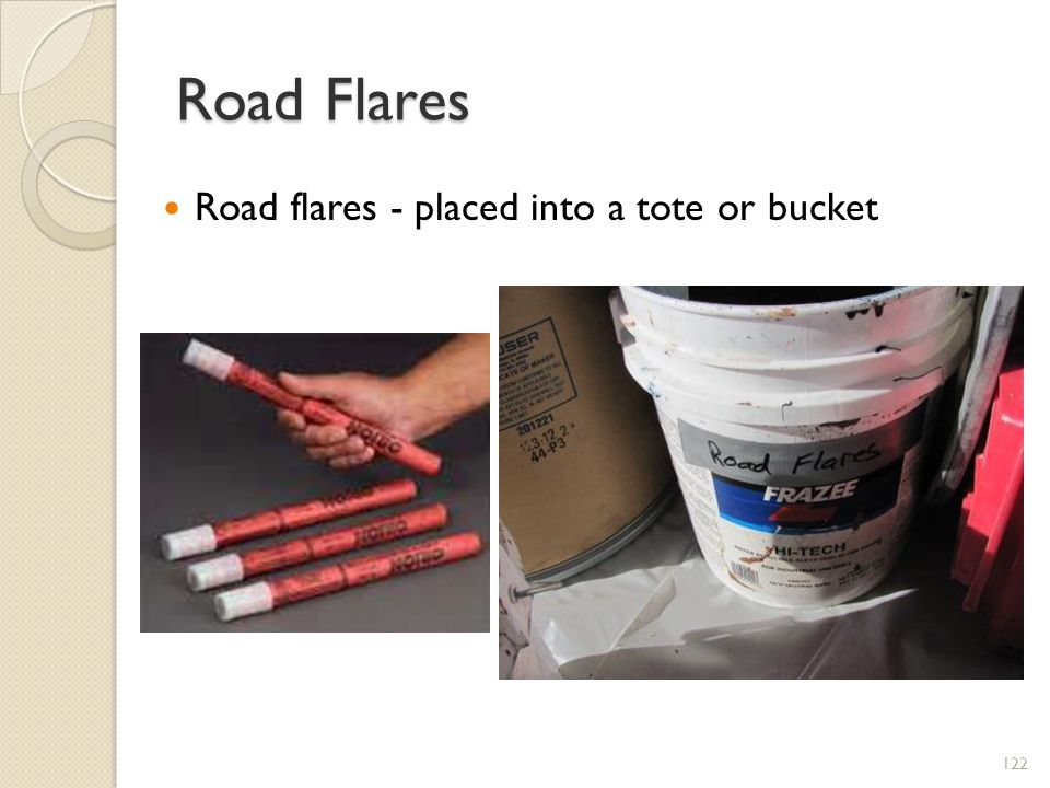 Road Flares Road flares - placed into a tote or bucket