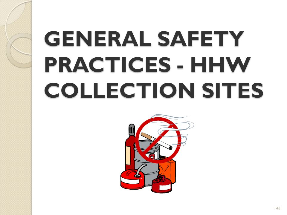 GENERAL SAFETY PRACTICES - HHW COLLECTION SITES