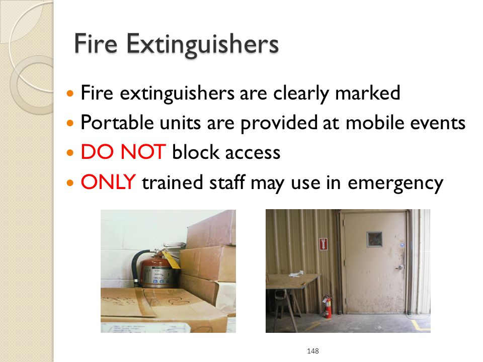 Fire Extinguishers Fire extinguishers are clearly marked