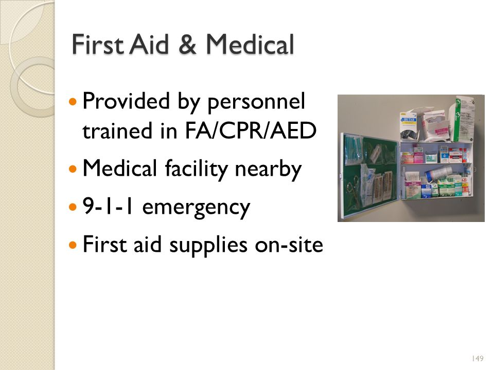 First Aid & Medical Provided by personnel trained in FA/CPR/AED