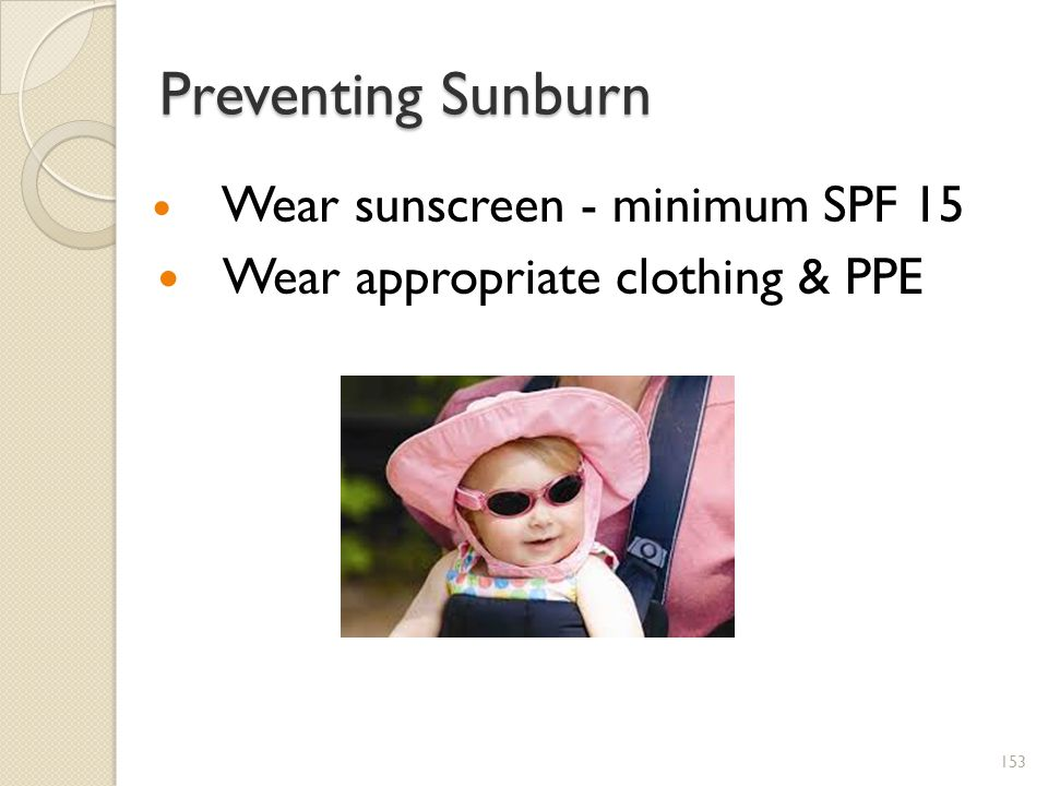 Preventing Sunburn Wear appropriate clothing & PPE