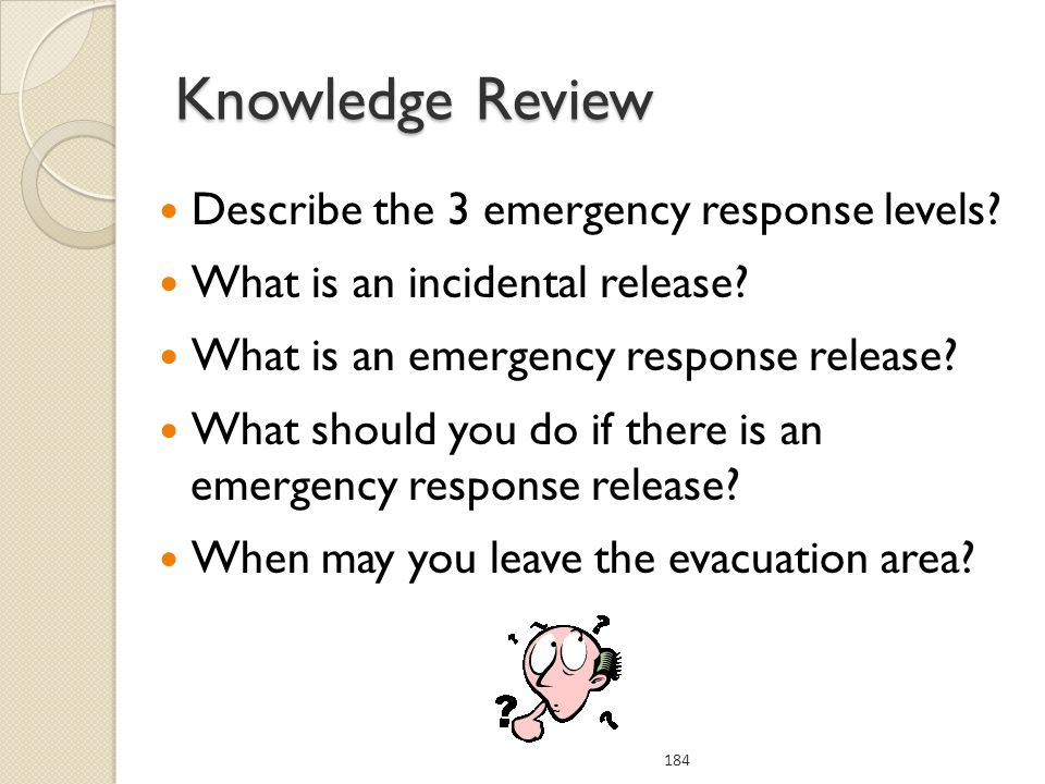 Knowledge Review Describe the 3 emergency response levels